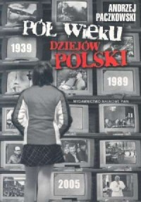 Pół wieku dziejów Polski + KS (Płyta CD) - okładka książki
