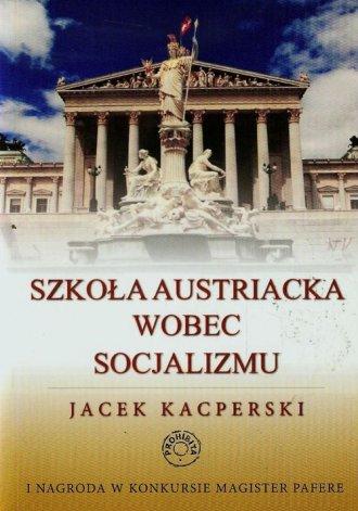 Szkoła Austriacka wobec socjalizmu - okładka książki
