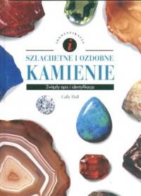 Szlachetne i ozdobne kamienie. Zwięzły opis i identyfikacja - okładka książki