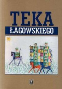 Teka Łagowskiego - okładka książki
