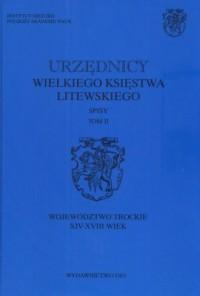 Urzędnicy Wielkiego Księstwa Litewskiego. Spisy. Tom 2 - okładka książki