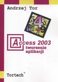 Access 2003. Tworzenie aplikacji - okładka książki