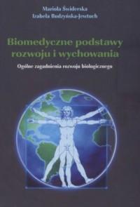 Biomedyczne podstawy rozwoju i wychowania. Ogólne zagadnienia rozwoju biologicznego - okładka książki