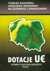 Dotacje UE w inwestycjach ekologicznych w Polsce - okładka książki