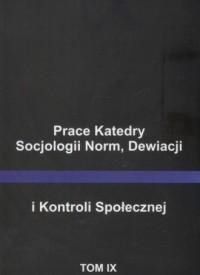 Prace Katedry Socjologii Norm, Dewiacji i Kontroli Społecznej - okładka książki