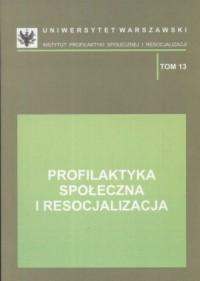 Profilaktyka społeczna i resocjalizacja - okładka książki