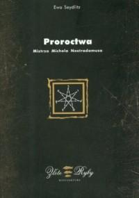 Proroctwa Mistrza Michela Nostradamusa - okładka książki