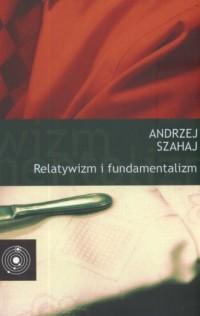 Relatywizm i fundamentalizm - okładka książki