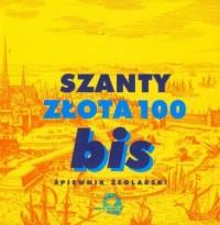Szanty. Złota 100 BIS (+ CD) - okładka książki
