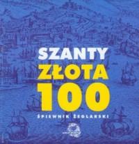 Szanty. Złota 100 - okładka książki