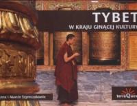 Tybet w kraju ginącej kultury - okładka książki