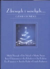 Zdrowych i wesołych... Czeskie opowieści - okładka książki