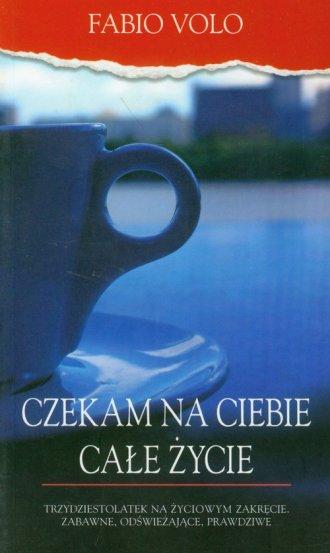 Czekam na Ciebie całe życie - okładka książki