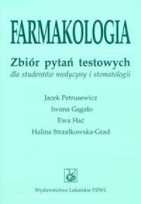 Farmakologia. Zbiór pytań testowych dla studentów medycyny i stomatologii - okładka książki