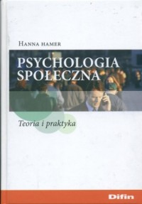 Psychologia społeczna. Teoria i praktyka - okładka książki