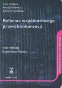Reforma wspólnotowego prawa konkurencji - okładka książki