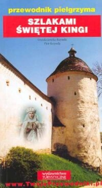 Szlakami Świętej Kingi - okładka książki