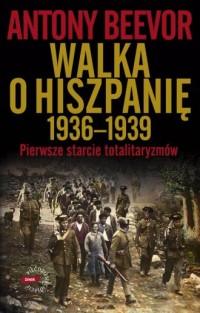 Walka o Hiszpanię 1936-1939 - okładka książki
