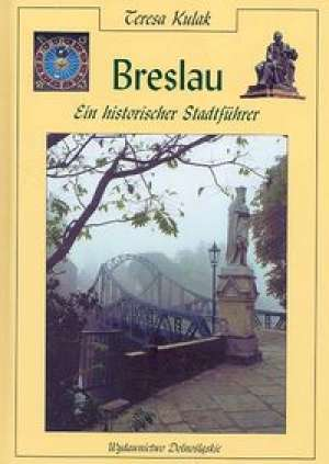 Breslau. Ein historischer Stadtfuhrer - okładka książki