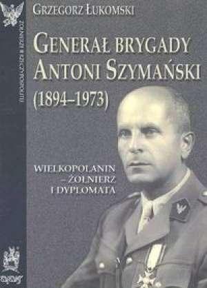 Generał brygady Antoni Szymański - okładka książki