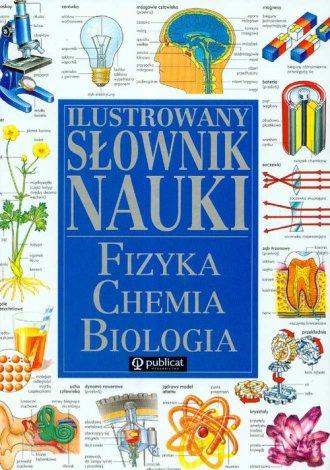 Ilustrowany słownik nauki. Fizyka. - okładka książki