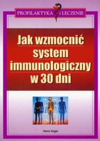 Jak wzmocnić system immunologiczny w 30 dni - okładka książki