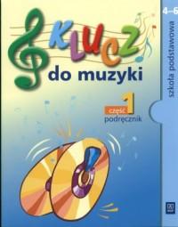 Klucz do muzyki. Klasa 4-6. Szkoła podstawowa. Podręcznik cz. 1 - okładka podręcznika
