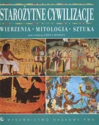 Starożytne cywilizacje. Wierzenia, mitologia, sztuka - okładka książki