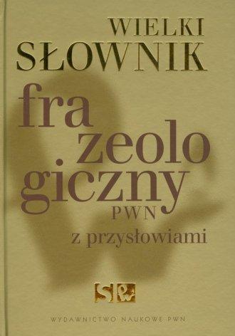Wielki słownik frazeologiczny PWN - okładka książki