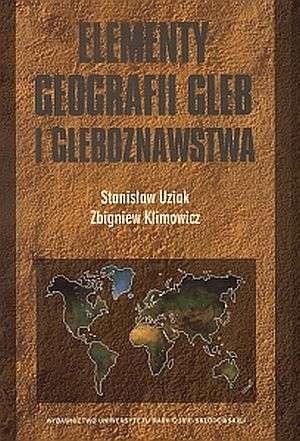 ok�adka ksi��ki - Elementy geografii gleb i gleboznawstwa - Stanis�aw Uziak