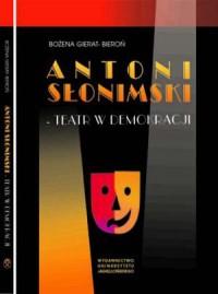 Antoni Słonimski. Teatr w demokracji - okładka książki