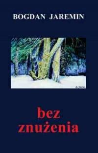 Bez znużenia - okładka książki