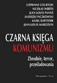 Czarna księga komunizmu. Zbrodnie, terror, prześladowania - okładka książki