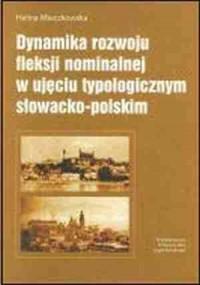 Dynamika rozwoju fleksji nominalnej w ujęciu typologicznym słowacko-polskim - okładka książki