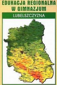 Edukacja regionalna w gimnazjum. Lubelszczyzna - okładka książki