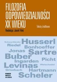 Filozofia odpowiedzialności XX wieku. Teksty źródłowe - okładka książki