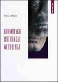 Gramatyka interakcji werbalnej. Prace Katedry Rosjoznawstwa Uniwersytetu Jagiellońskiego, vol. 8 - okładka książki