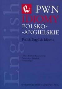 Idiomy polsko-angielskie / Polish-English Idioms - okładka książki