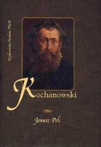 Kochanowski. Szczyt renesansu w literaturze polskiej - okładka książki