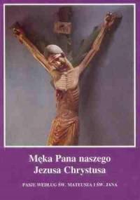 Męka Pana naszego Jezusa Chrystusa. - okładka książki