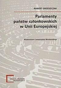 Parlamenty państw członkowskich w Unii Europejskiej. Seria: Monografie Centrum Studiów Niemieckich i Europejskich im. Willy Brandta 11 - okładka książki