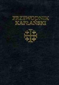 Przewodnik kapłański. O czym powinien pamiętać kapłan w swoim życiu i posłudze - okładka książki