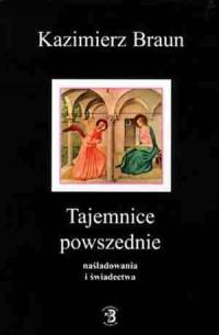 Tajemnice powszednie naśladowania i świadectwa - okładka książki