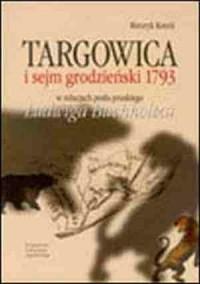 Targowica i sejm grodzieński 1793 - okładka książki