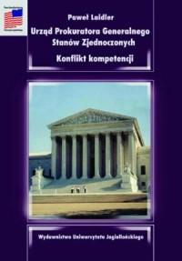 Urząd Prokuratora Generalnego Stanów Zjednoczonych. Konflikt kompetencji - okładka książki
