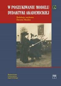 W poszukiwaniu modelu dydaktyki akademickiej - okładka książki