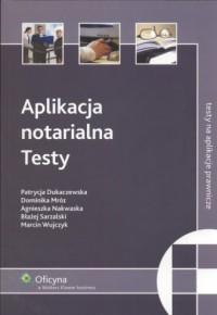 Aplikacja notarialna. Testy - okładka książki