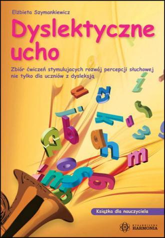 Dyslektyczne ucho. Zbiór ćwiczeń - okładka książki