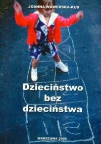 Dzieciństwo bez dzieciństwa - okładka książki