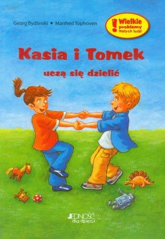 Kasia i Tomek uczą się dzielić - okładka książki